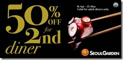 SeoulGardenSingapore2ndDinerHalfPricePromotion_thumb Seoul Garden Singapore 2nd Diner Half Price Promotion