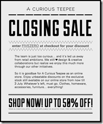 ACuriousTeepeeClosingSale_thumb A Curious Teepee Closing Sale