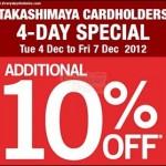 4-7 December 2012: Takashimaya 4-Day In House Sale