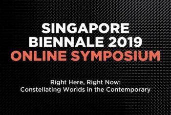 Singapore-Art-Museum-Singapore-Biennale-2019-Online-Symposium-350x236 7 Mar 2020: Singapore Art Museum  Singapore Biennale 2019 Online Symposium