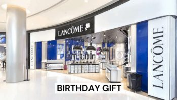 Lancome-Birthday-Gift-Promo-350x198 5 May 2021 Onward: Lancome Birthday Gift Promo